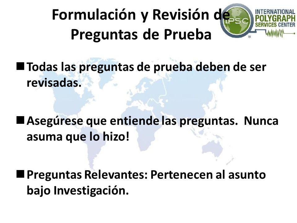 Formulación y Revisión de Preguntas de Prueba Todas las preguntas de prueba deben de ser revisadas. Asegúrese que entiende las preguntas. Nunca asuma
