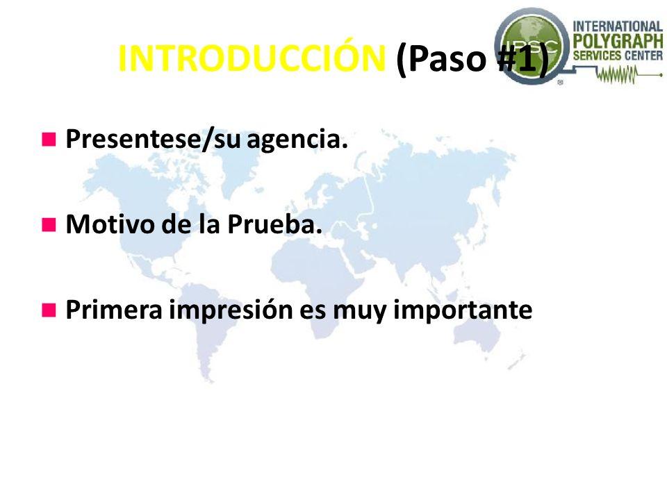 INTRODUCCIÓN (Paso #1) Presentese/su agencia. Motivo de la Prueba. Primera impresión es muy importante