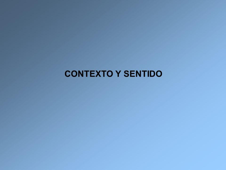 CONTEXTO Y SENTIDO