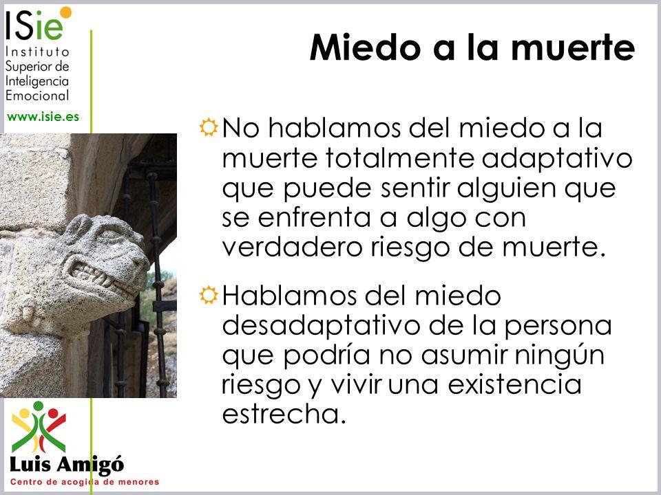 Iñaki Lascaray ilascaray@isie.es www.isie.es Miedo a la muerte No hablamos del miedo a la muerte totalmente adaptativo que puede sentir alguien que se