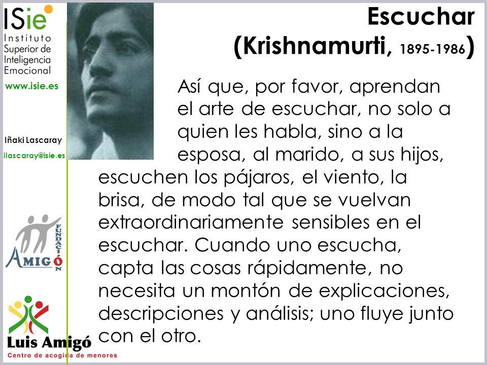 Iñaki Lascaray ilascaray@isie.es www.isie.es Así que, por favor, aprendan el arte de escuchar, no solo a quien les habla, sino a la esposa, al marido,