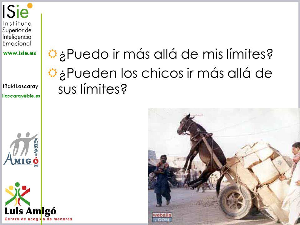 Iñaki Lascaray ilascaray@isie.es www.isie.es ¿Puedo ir más allá de mis límites? ¿Pueden los chicos ir más allá de sus límites?