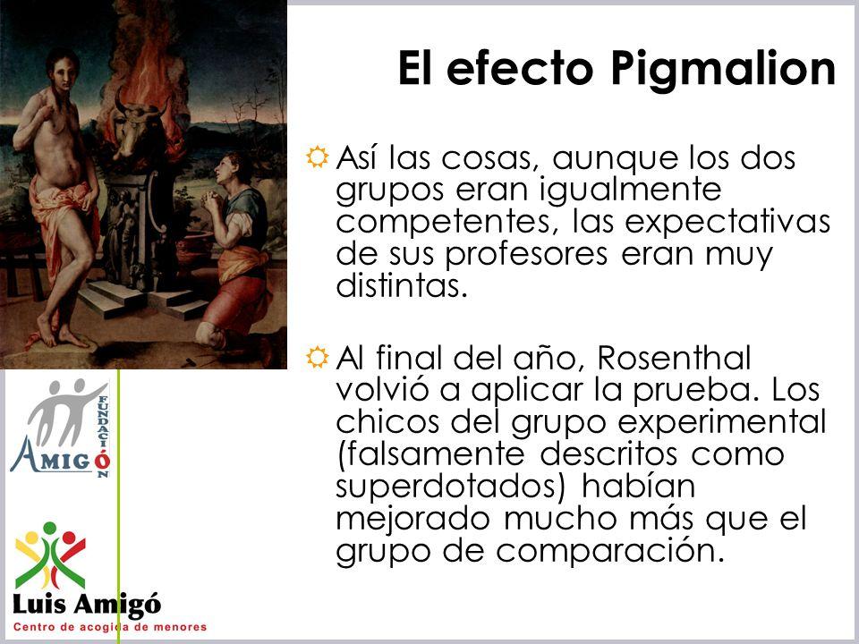 Iñaki Lascaray ilascaray@isie.es www.isie.es El efecto Pigmalion Así las cosas, aunque los dos grupos eran igualmente competentes, las expectativas de