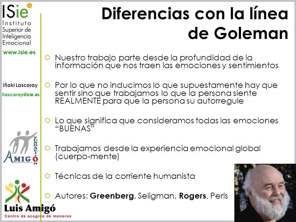 Iñaki Lascaray ilascaray@isie.es www.isie.es Diferencias con la línea de Goleman Nuestro trabajo parte desde la profundidad de la información que nos