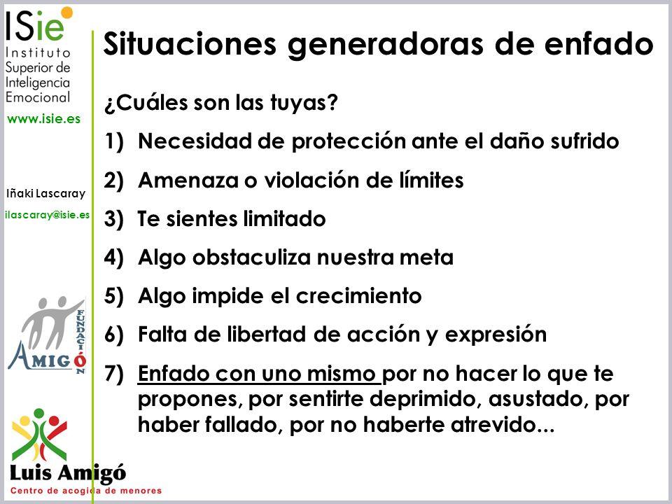 Iñaki Lascaray ilascaray@isie.es www.isie.es ¿Cuáles son las tuyas? 1)Necesidad de protección ante el daño sufrido 2)Amenaza o violación de límites 3)