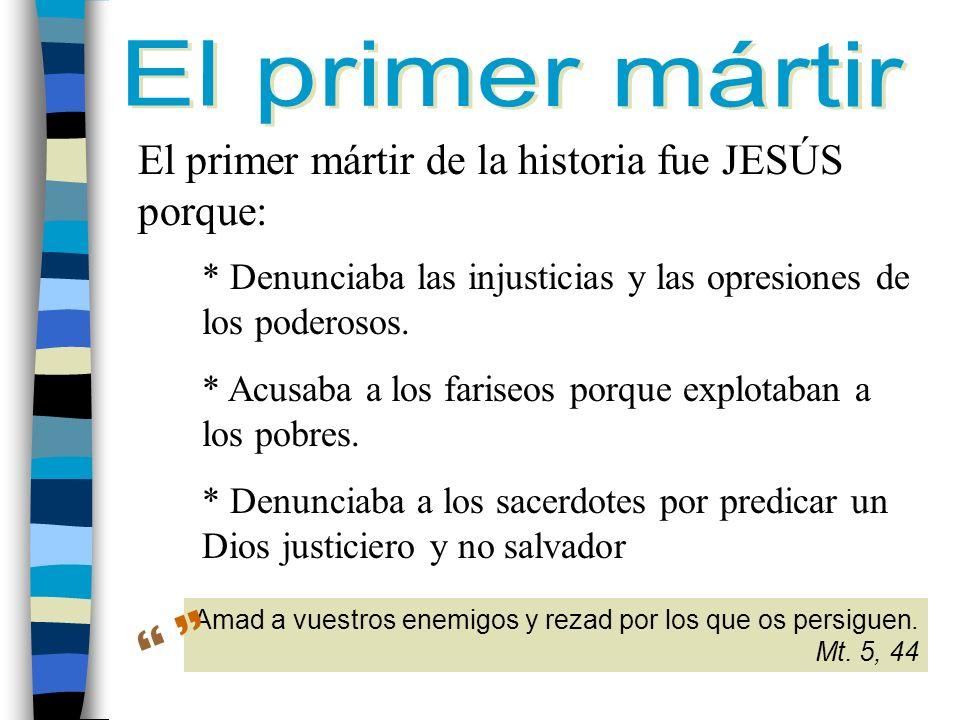 Persona que entrega su vida por Dios. Le matan por ser católico, creer en Dios y defender y practicar las enseñanzas de Jesús. Son personas fieles a s