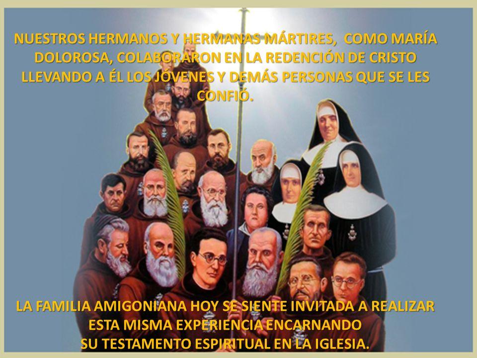 NUESTROS HERMANOS Y HERMANAS MÁRTIRES, COMO MARÍA DOLOROSA, COLABORARON EN LA REDENCIÓN DE CRISTO LLEVANDO A ÉL LOS JÓVENES Y DEMÁS PERSONAS QUE SE LE
