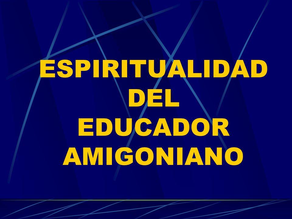EDUCADOR AMIGONIANO: Es aquel que se siente invitado por el Señor a iluminar su vida y su misión desde la fe al estilo del Carisma Amigoniano, regalo del Espíritu para el enriquecimiento de su Iglesia.