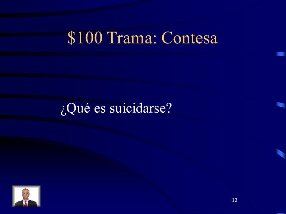13 $100 Trama: Contesa ¿Qué es suicidarse?
