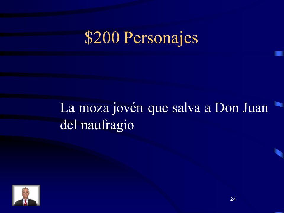 24 $200 Personajes La moza jovén que salva a Don Juan del naufragio