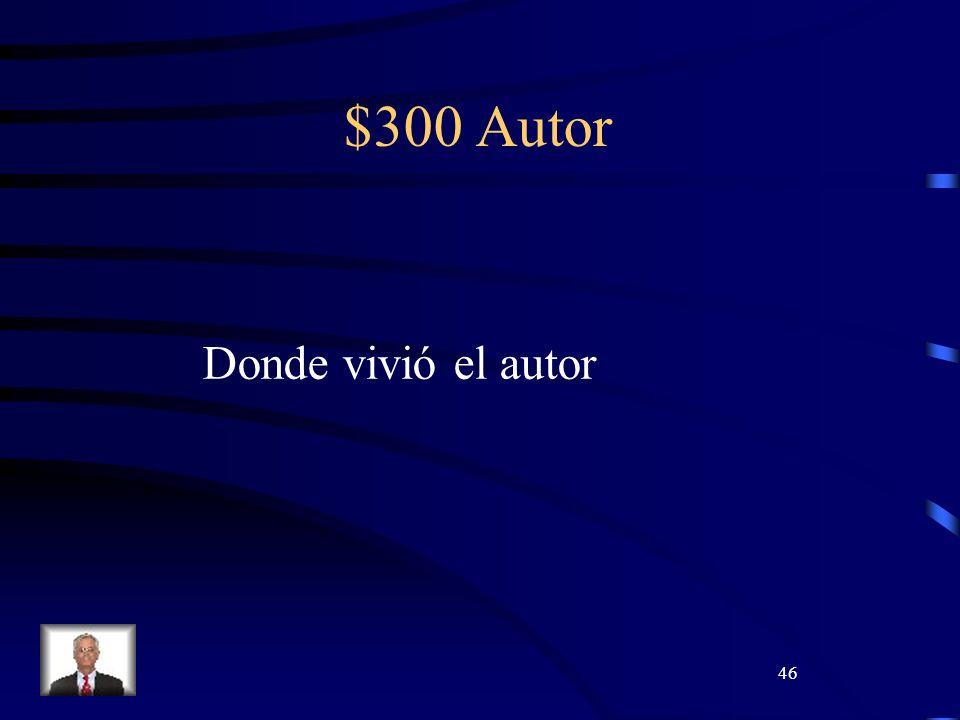 46 $300 Autor Donde vivió el autor