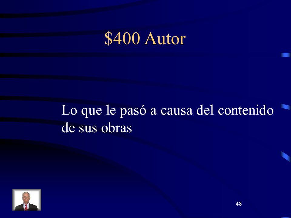 48 $400 Autor Lo que le pasó a causa del contenido de sus obras