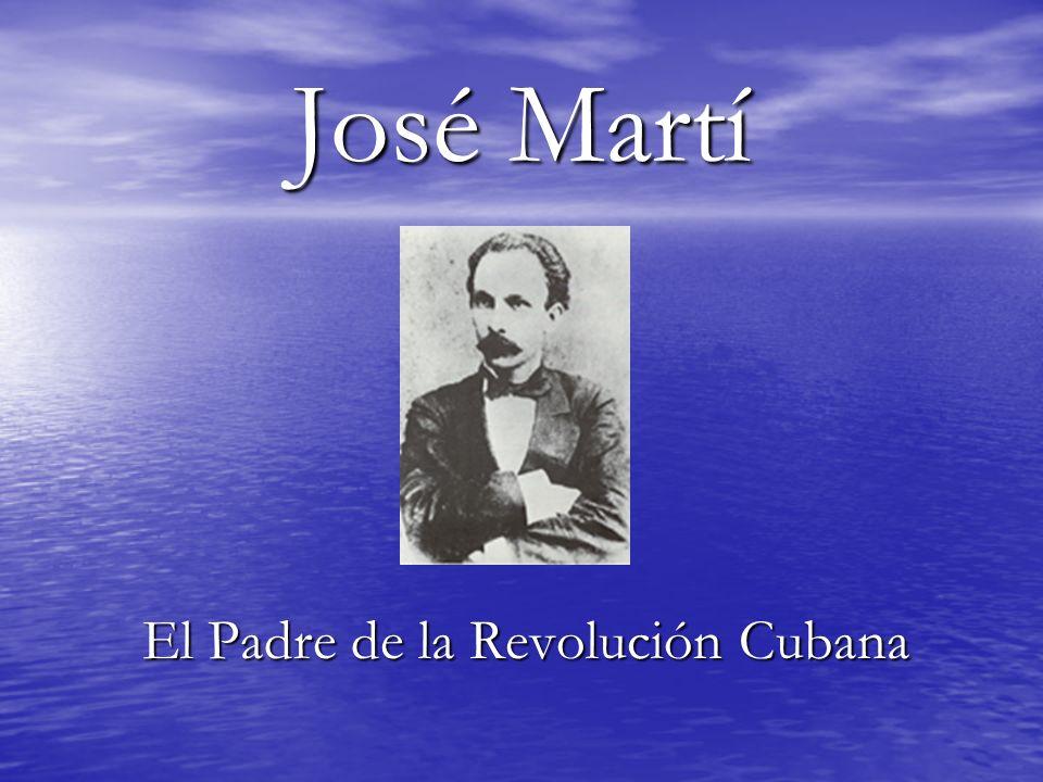 José Martí El Padre de la Revolución Cubana