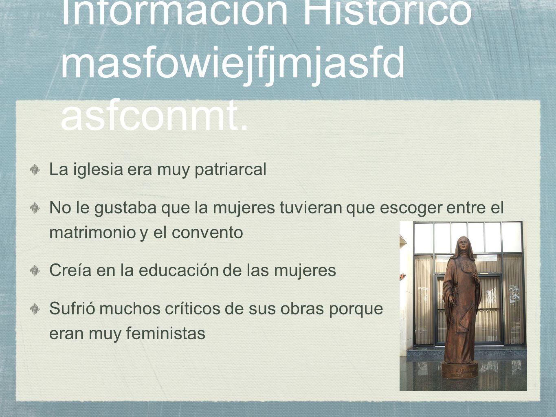 Información Histórico masfowiejfjmjasfd asfconmt. La iglesia era muy patriarcal No le gustaba que la mujeres tuvieran que escoger entre el matrimonio