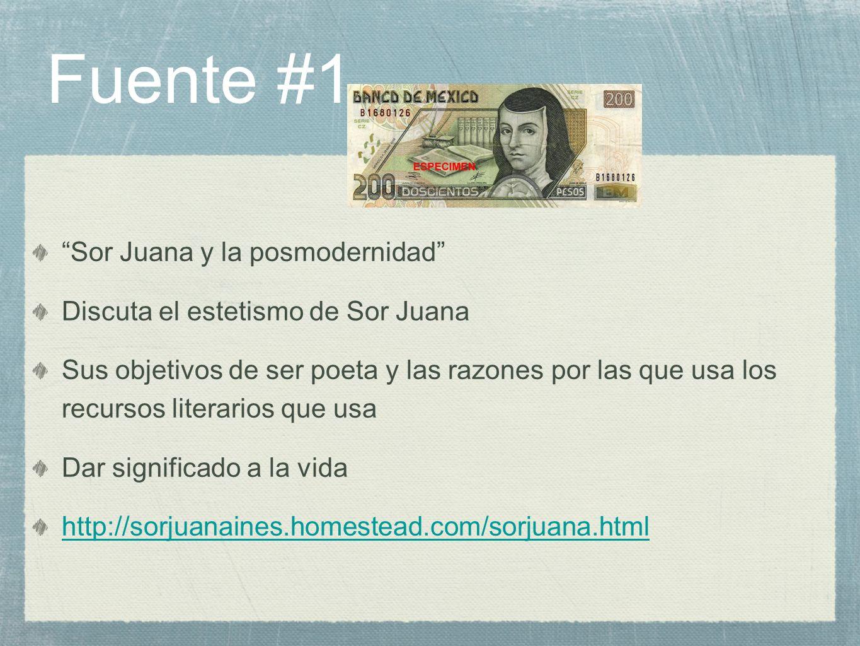 Fuente #1 Sor Juana y la posmodernidad Discuta el estetismo de Sor Juana Sus objetivos de ser poeta y las razones por las que usa los recursos literar