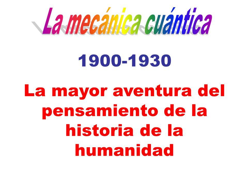 1900-1930 La mayor aventura del pensamiento de la historia de la humanidad