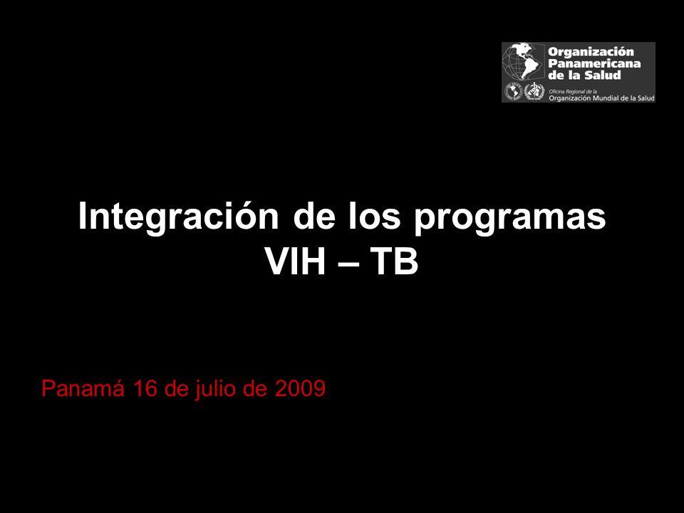 Integración de los programas VIH – TB Panamá 16 de julio de 2009