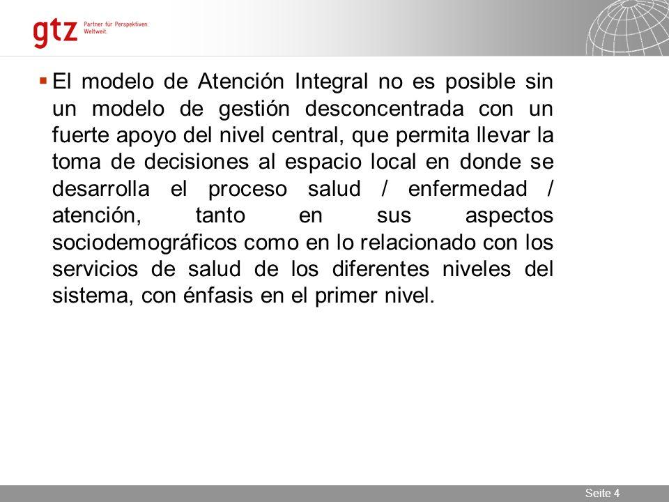 11.02.2014 Seite 5 Seite 5 Conceptualización Cambiar el modelo de Atención.
