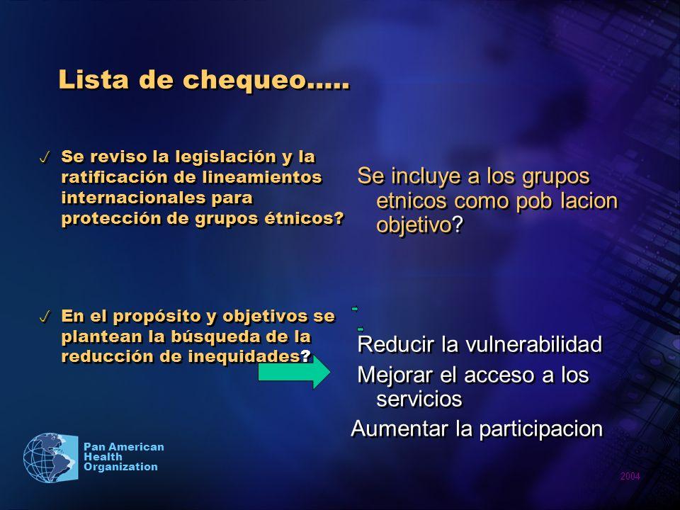 2004 Pan American Health Organization Lista de chequeo….. Se reviso la legislación y la ratificación de lineamientos internacionales para protección d