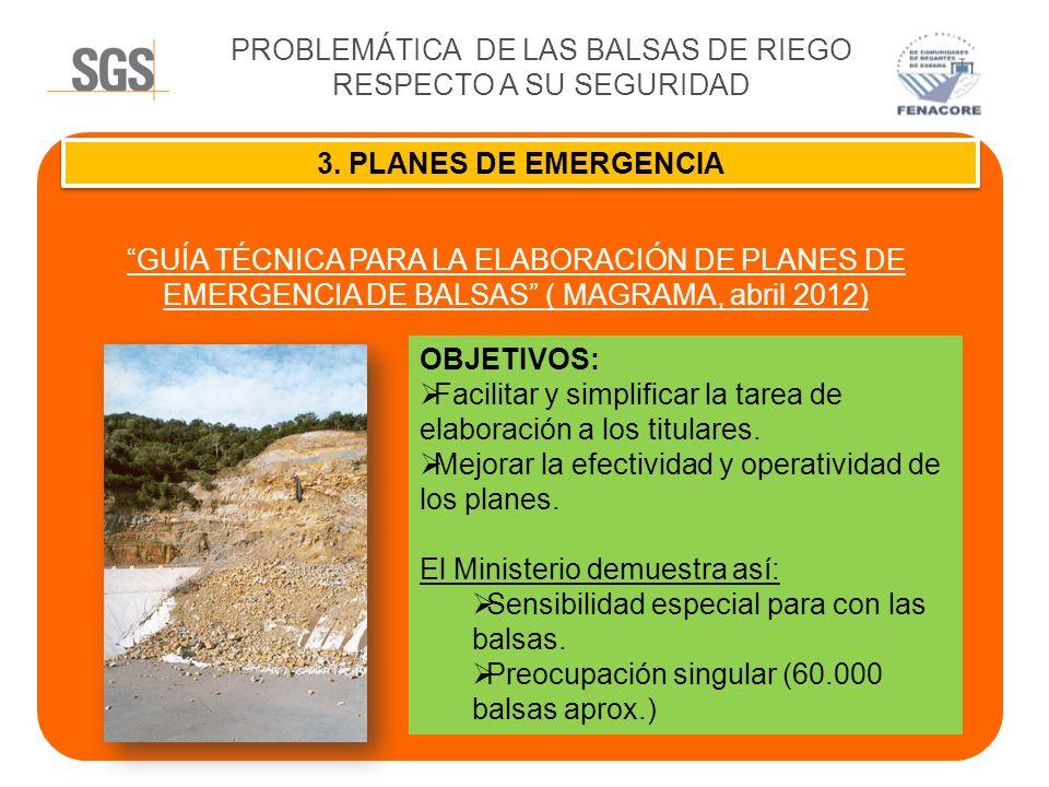 PROBLEMÁTICA DE LAS BALSAS DE RIEGO RESPECTO A SU SEGURIDAD 3. PLANES DE EMERGENCIA GUÍA TÉCNICA PARA LA ELABORACIÓN DE PLANES DE EMERGENCIA DE BALSAS
