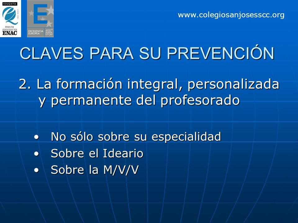 CLAVES PARA SU PREVENCIÓN 2. La formación integral, personalizada y permanente del profesorado No sólo sobre su especialidadNo sólo sobre su especiali
