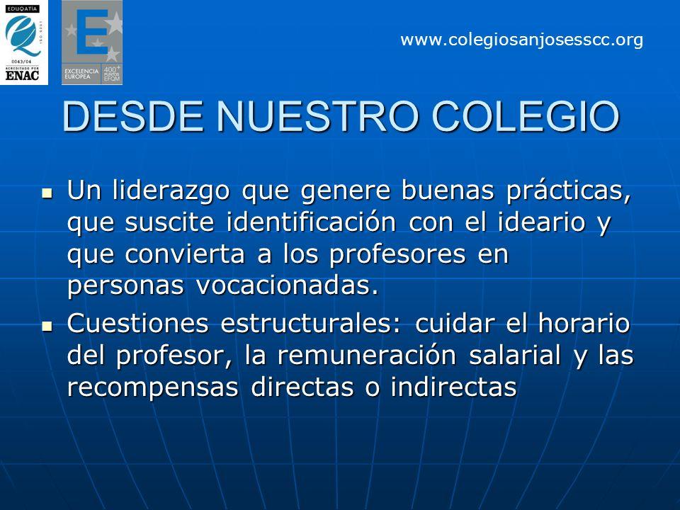 DESDE NUESTRO COLEGIO Un liderazgo que genere buenas prácticas, que suscite identificación con el ideario y que convierta a los profesores en personas