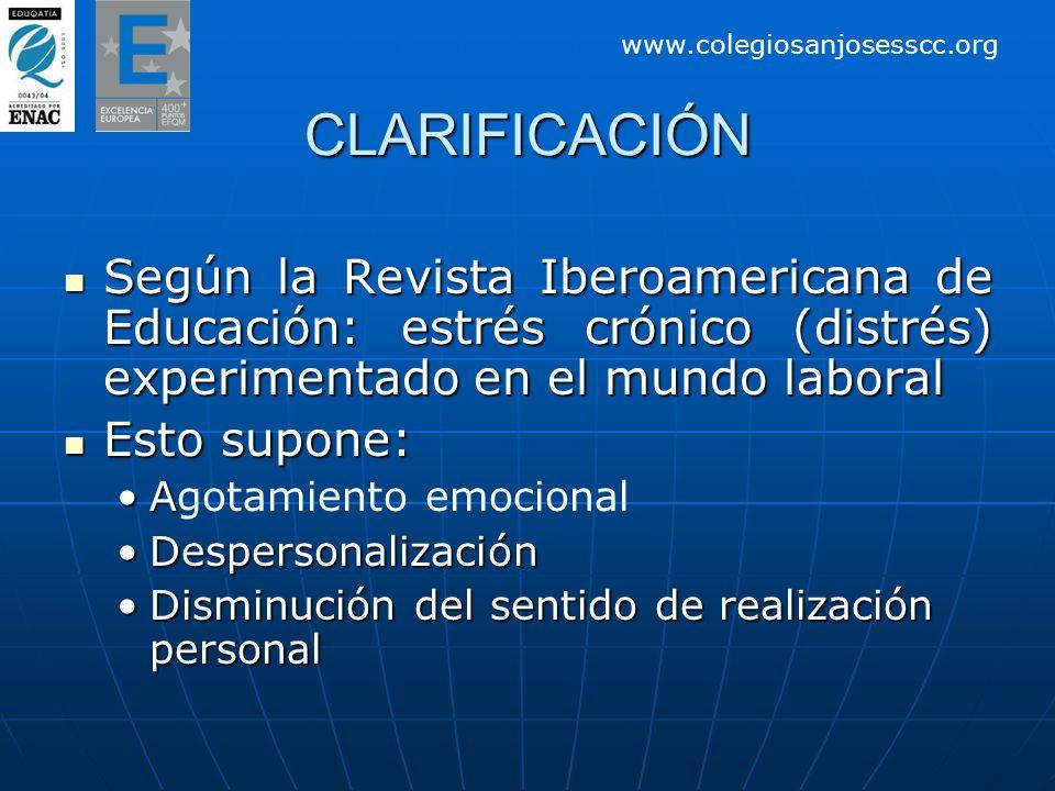 CLARIFICACIÓN Según la Revista Iberoamericana de Educación: estrés crónico (distrés) experimentado en el mundo laboral Según la Revista Iberoamericana