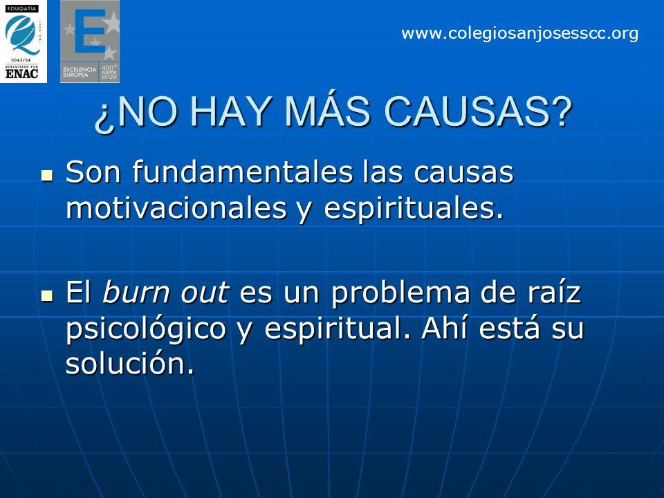 ¿NO HAY MÁS CAUSAS.Son fundamentales las causas motivacionales y espirituales.