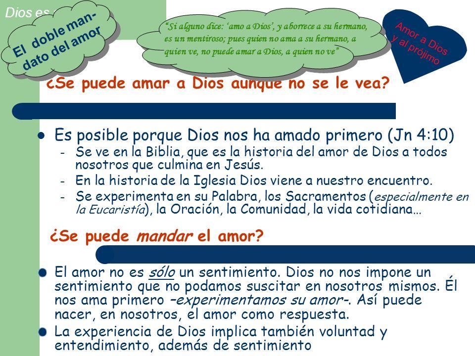 Dios es amor DOS GRANDES INTERROGANTES ¿Se puede amar a Dios aunque no se le vea? A m o r a D i o s y a l p r ó j i m o Es posible porque Dios nos ha