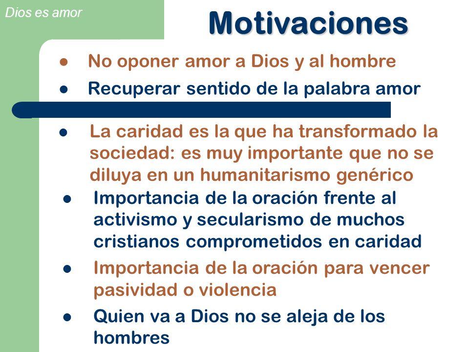Dios es amor Motivaciones Importancia de la oración frente al activismo y secularismo de muchos cristianos comprometidos en caridad Importancia de la