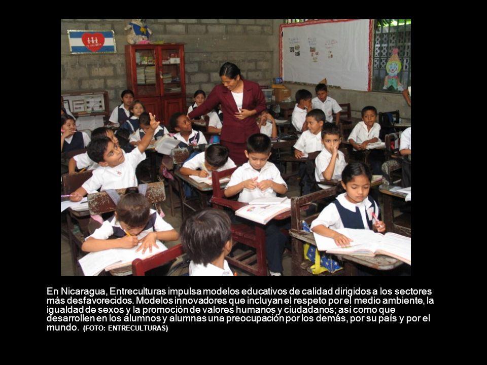 En Nicaragua, Entreculturas impulsa modelos educativos de calidad dirigidos a los sectores más desfavorecidos.