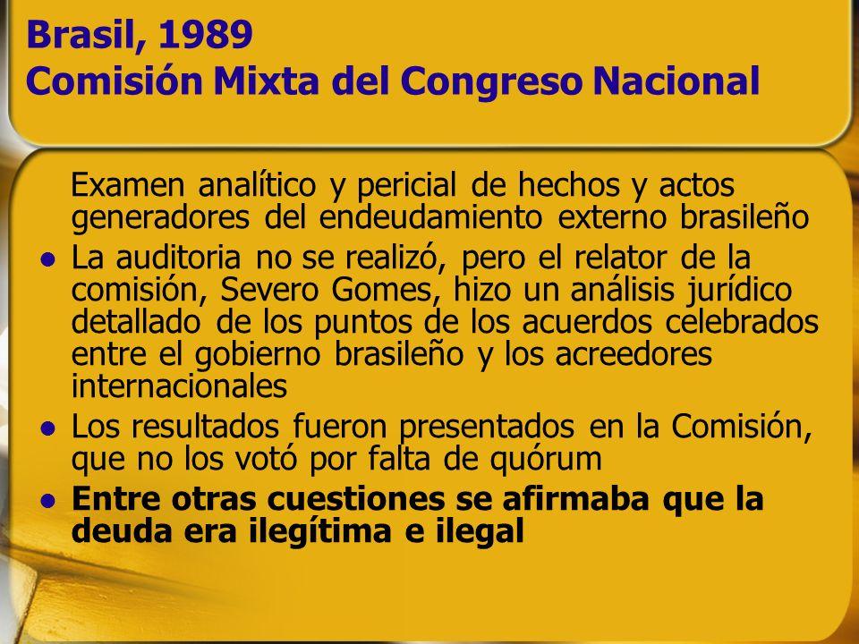 Brasil, 1989 Comisión Mixta del Congreso Nacional Examen analítico y pericial de hechos y actos generadores del endeudamiento externo brasileño La aud