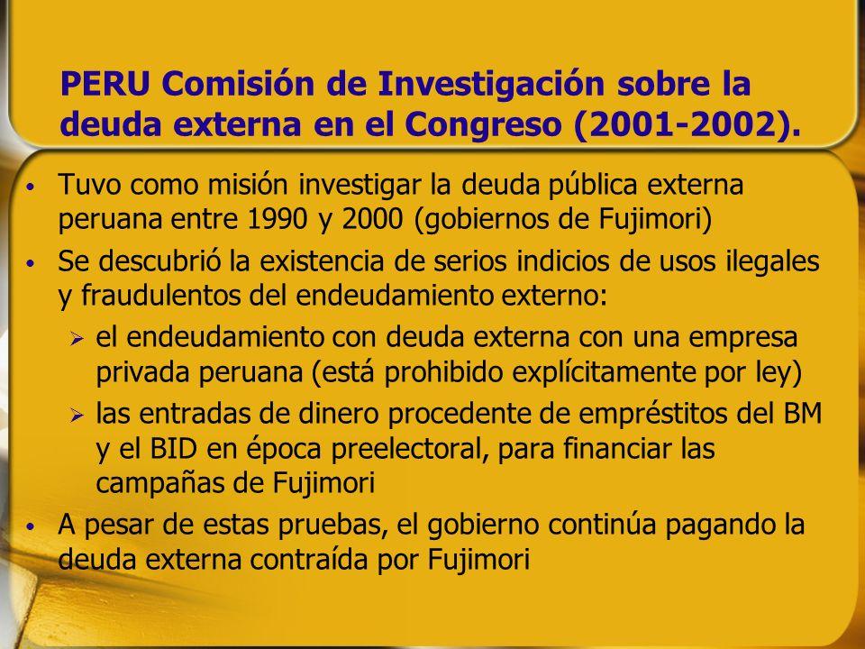 PERU Comisión de Investigación sobre la deuda externa en el Congreso (2001-2002). Tuvo como misión investigar la deuda pública externa peruana entre 1