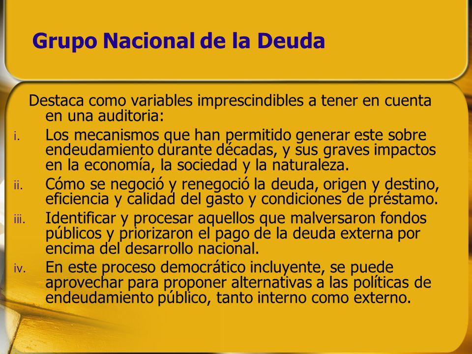 Grupo Nacional de la Deuda Destaca como variables imprescindibles a tener en cuenta en una auditoria: i. Los mecanismos que han permitido generar este
