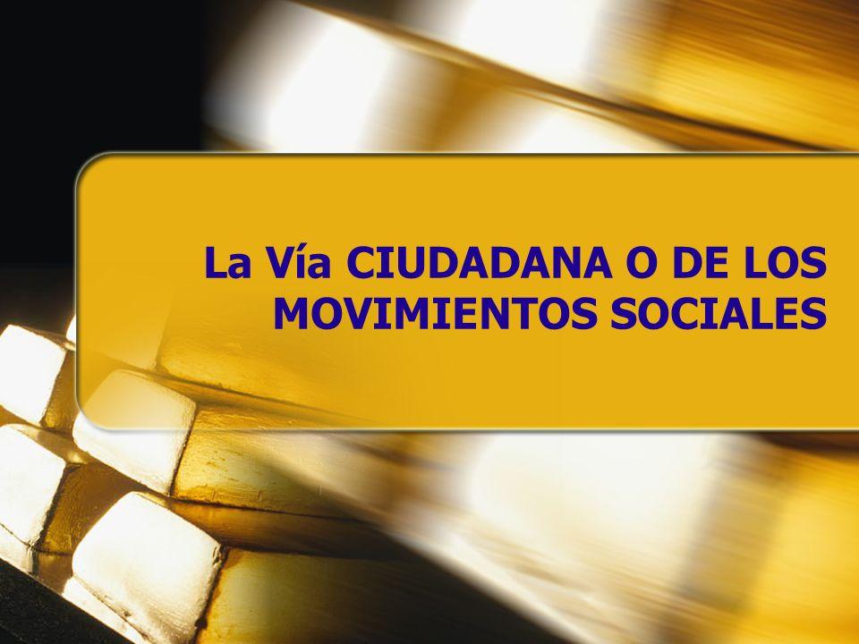 La Vía CIUDADANA O DE LOS MOVIMIENTOS SOCIALES
