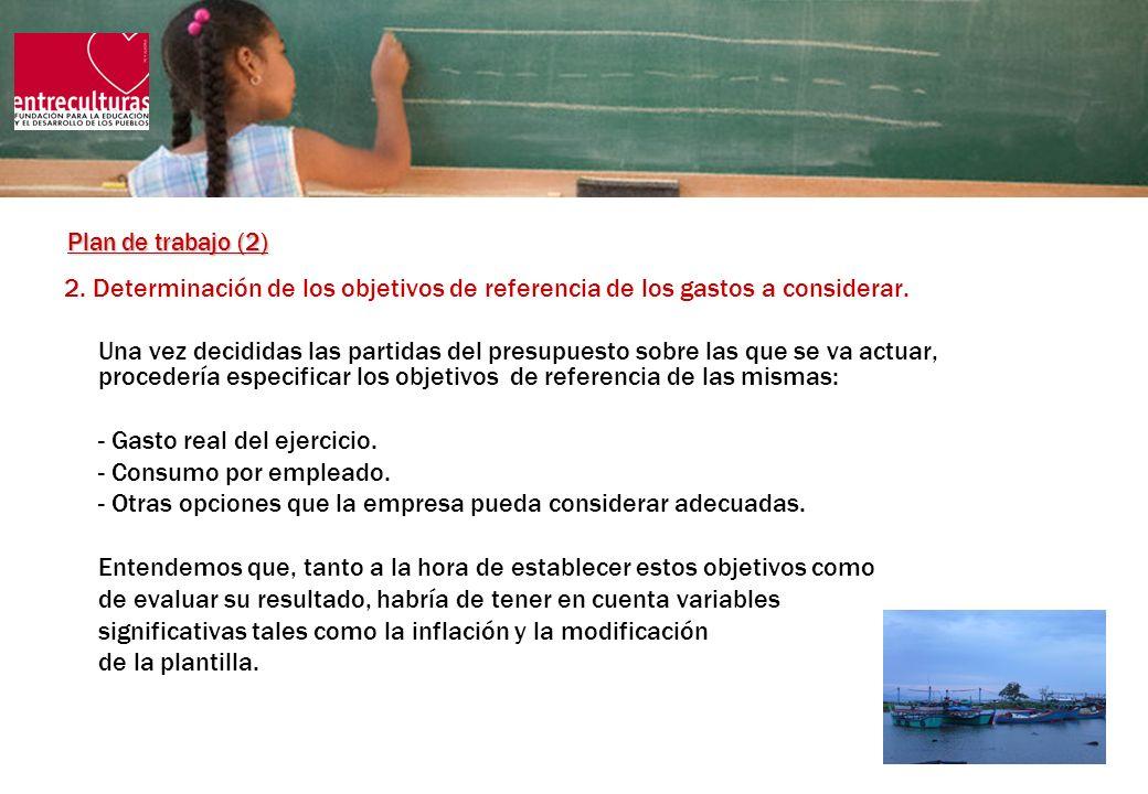 Plan de trabajo (2) 2. Determinación de los objetivos de referencia de los gastos a considerar.