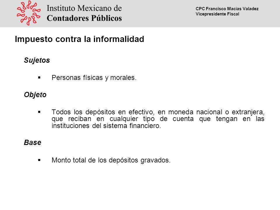 CPC Francisco Macías Valadez Vicepresidente Fiscal Sujetos Personas físicas y morales.