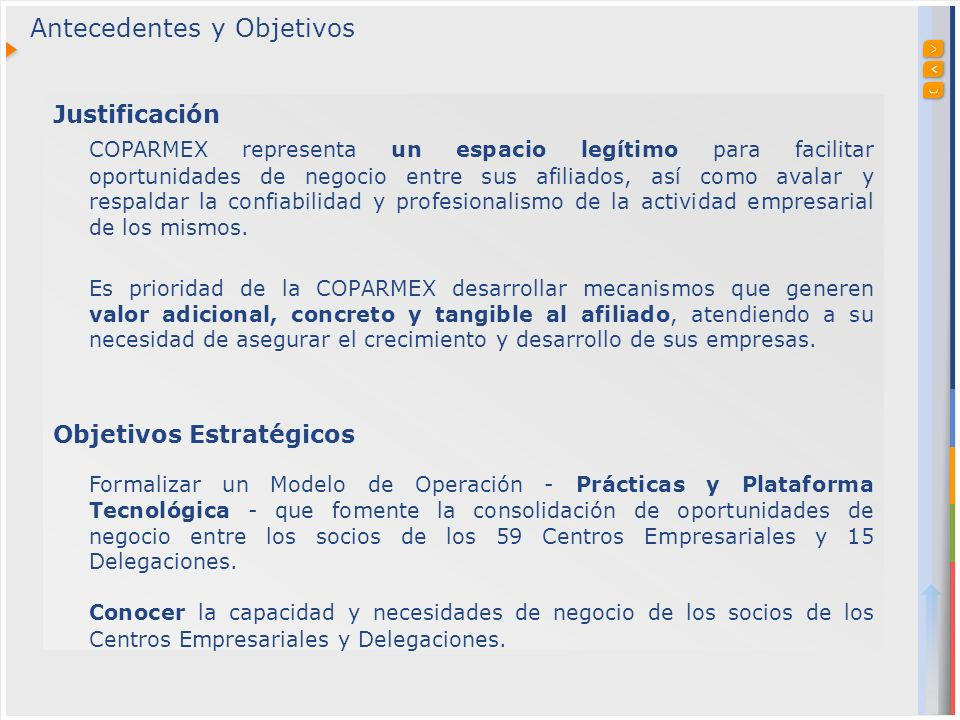 Justificación COPARMEX representa un espacio legítimo para facilitar oportunidades de negocio entre sus afiliados, así como avalar y respaldar la confiabilidad y profesionalismo de la actividad empresarial de los mismos.