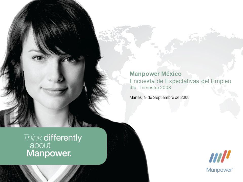 Martes, 9 de Septiembre de 2008 Manpower México Encuesta de Expectativas del Empleo 4to. Trimestre 2008