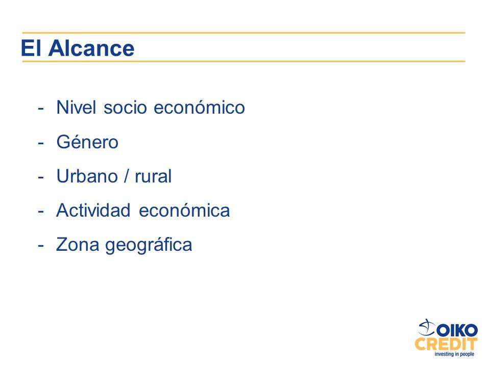 El Alcance -Nivel socio económico -Género -Urbano / rural -Actividad económica -Zona geográfica