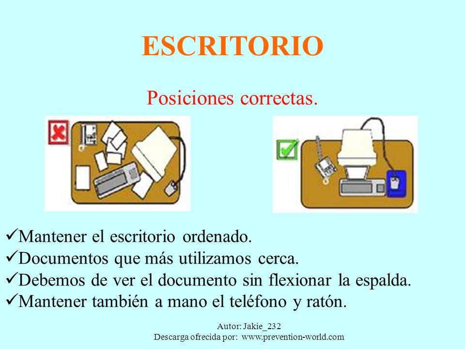 Autor: Jakie_232 Descarga ofrecida por: www.prevention-world.com ESCRITORIO Mantener el escritorio ordenado.