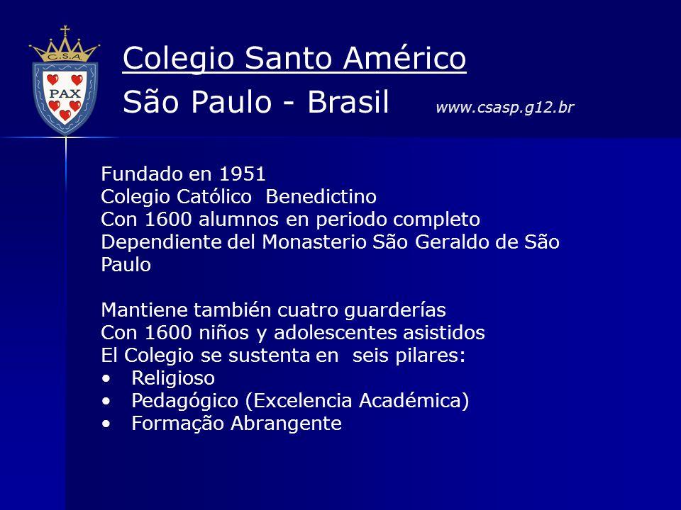 Colegio Santo Américo São Paulo - Brasil www.csasp.g12.br Fundado en 1951 Colegio Católico Benedictino Con 1600 alumnos en periodo completo Dependient
