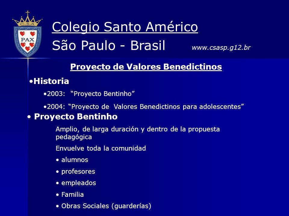 Proyecto de Valores Benedictinos Historia 2003: Proyecto Bentinho 2004: Proyecto de Valores Benedictinos para adolescentes Proyecto Bentinho Amplio, d
