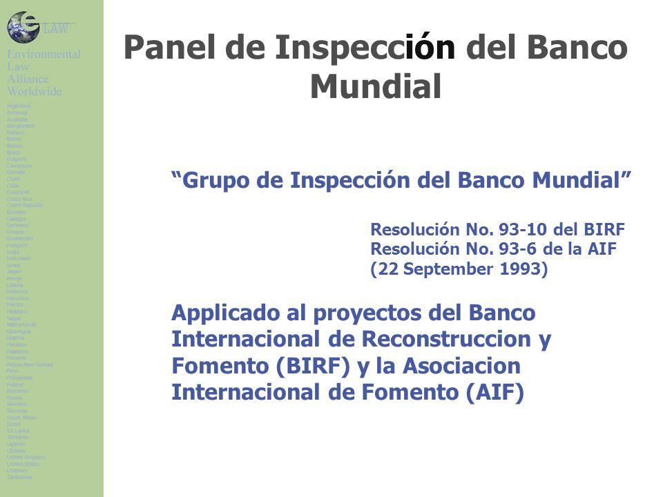 Panel de Inspección del Banco Mundial Grupo de Inspección del Banco Mundial Resolución No. 93-10 del BIRF Resolución No. 93-6 de la AIF (22 September