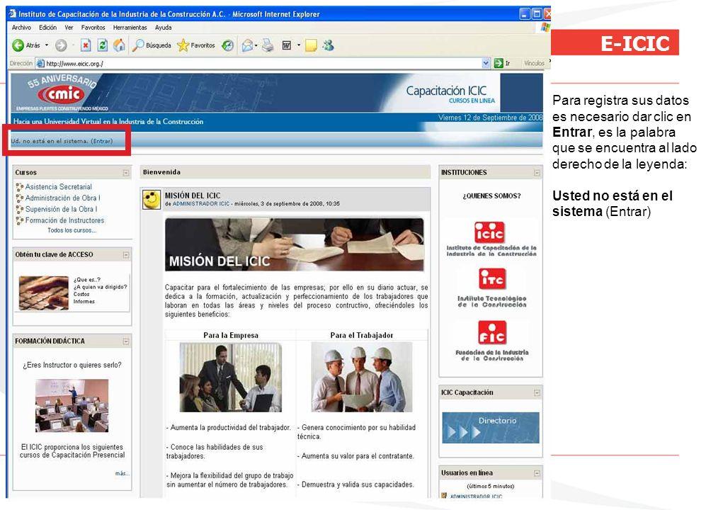 E-ICIC Para registra sus datos es necesario dar clic en Entrar, es la palabra que se encuentra al lado derecho de la leyenda: Usted no está en el sist