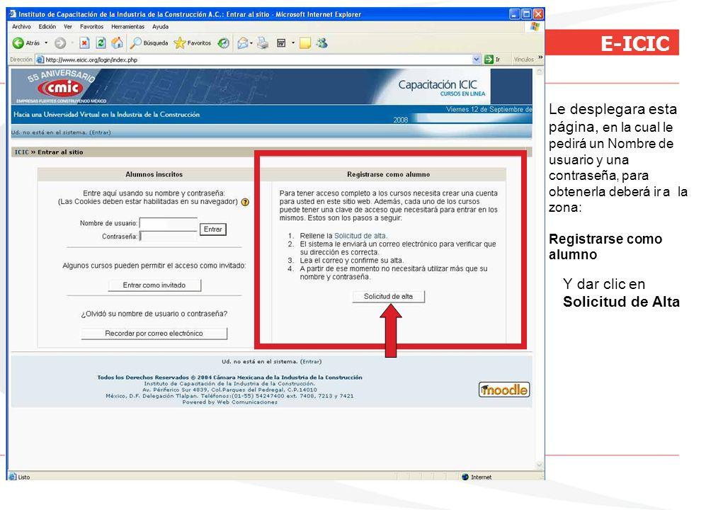 E-ICIC Le desplegara esta página, en la cual le pedirá un Nombre de usuario y una contraseña, para obtenerla deberá ir a la zona: Registrarse como alu