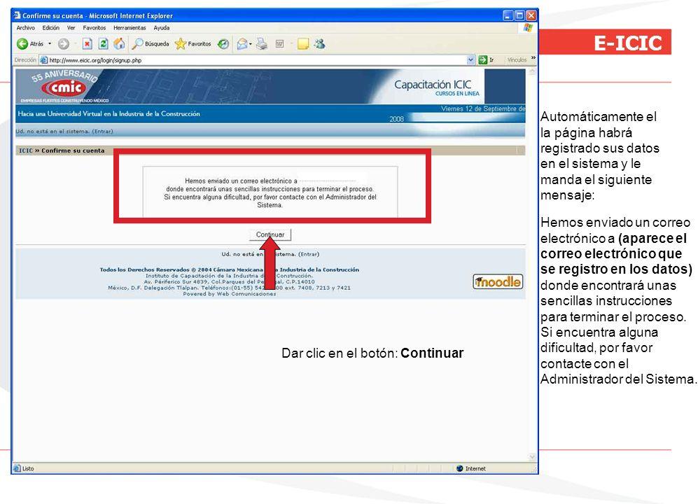 E-ICIC Automáticamente el la página habrá registrado sus datos en el sistema y le manda el siguiente mensaje: Hemos enviado un correo electrónico a (a