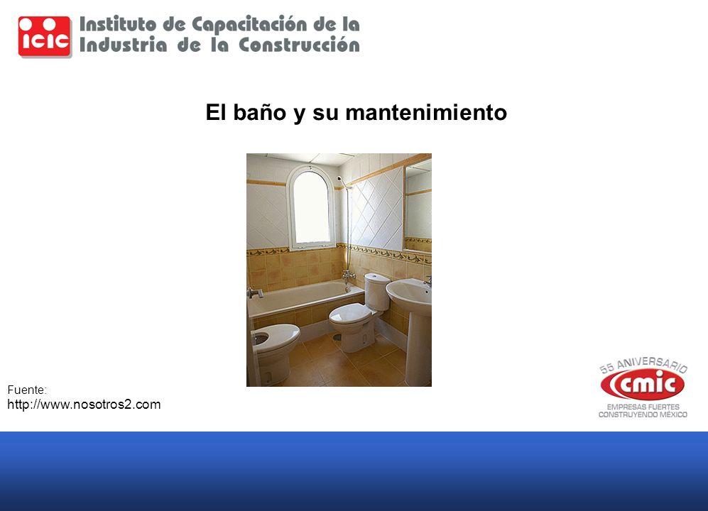 El baño y su mantenimiento Fuente: http://www.nosotros2.com