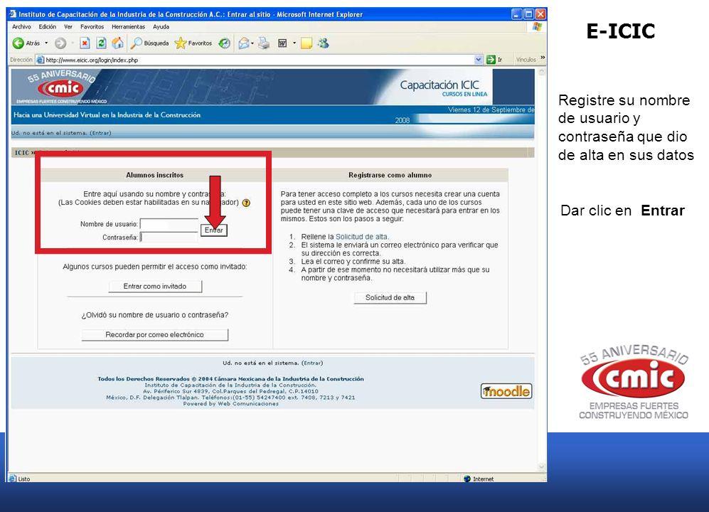 E-ICIC Registre su nombre de usuario y contraseña que dio de alta en sus datos Dar clic en Entrar