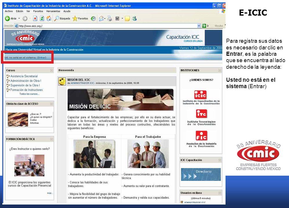 E-ICIC Para registra sus datos es necesario dar clic en Entrar, es la palabra que se encuentra al lado derecho de la leyenda: Usted no está en el sistema (Entrar)